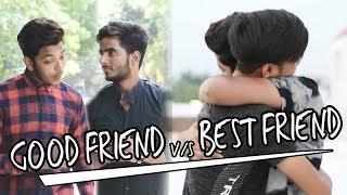 GOOD FRIEND VS BEST FRIEND   Abhishek Kohli
