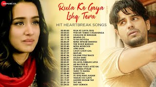 Rula Ke Gaya Ishq Tera - Hit Heartbreak Songs | Phir Bhi Tumko Chaahunga, Challon Ke Nishaan \u0026 More