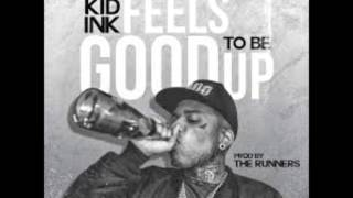 Kid Ink - Feels Good To Be Up New 2014