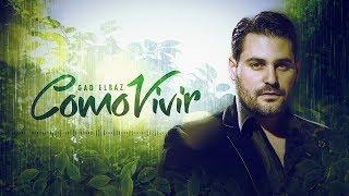 Gad Elbaz - Como Vivir - Official lyrics Video