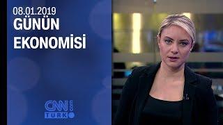 Günün Ekonomisi 08 01 2019 Salı