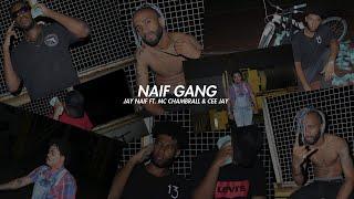 Jay Naif - Naif Gang (Ft. Mc Chambrall & Cee Jay)