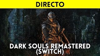 STREAMING ESPAÑOL DARK SOULS REMASTERED en NINTENDO SWITCH - Versión final