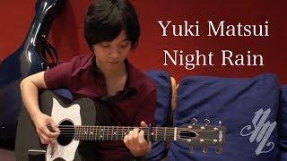 Night Rain(acoustic guitar solo) / Yuki Matsui