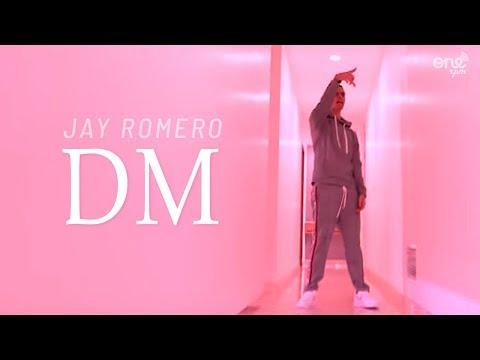 Jay Romero - DM (Official Video)