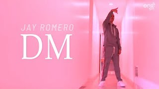 Jay Romero - DM (Video Oficial)