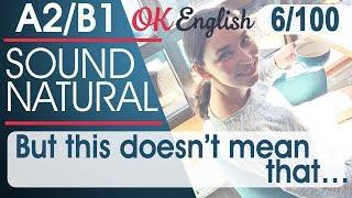 6/100 But this doesn't mean that ...  🇺🇸 Курс разговорного английского: TOP 100 English phrases