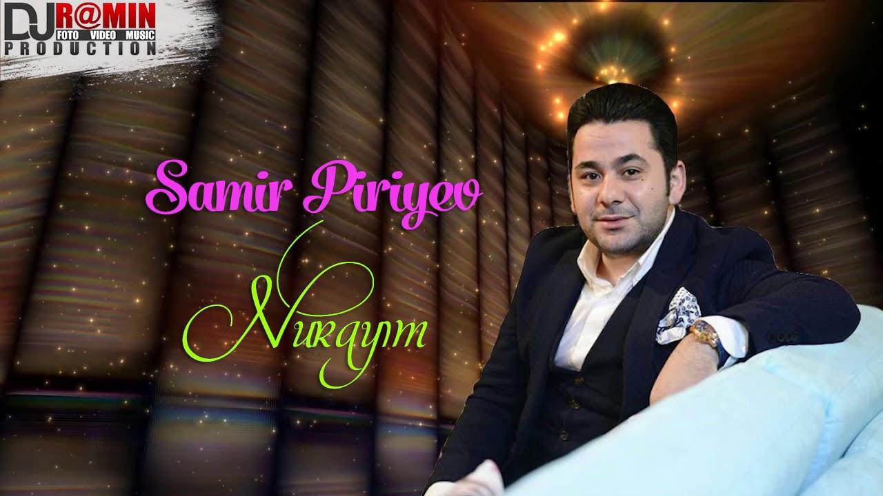 Samir Piriyev - Nurayim / Bu mahnı NURAY Adlı xanimlara həsr olunur