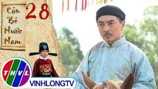 THVL | Cậu bé nước Nam - Tập 28[1]: Quan tri huyện đưa ra một yêu cầu vô lý cho Tí thực hiện
