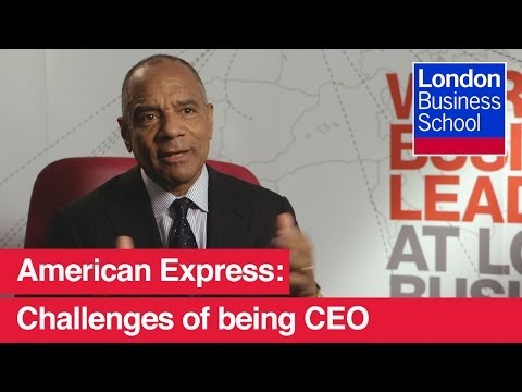 Challenges Of Being A CEO: American Express, Ken Chenault | London Business School