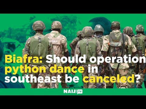 Biafra: Should operation python dance in southeast be canceled?