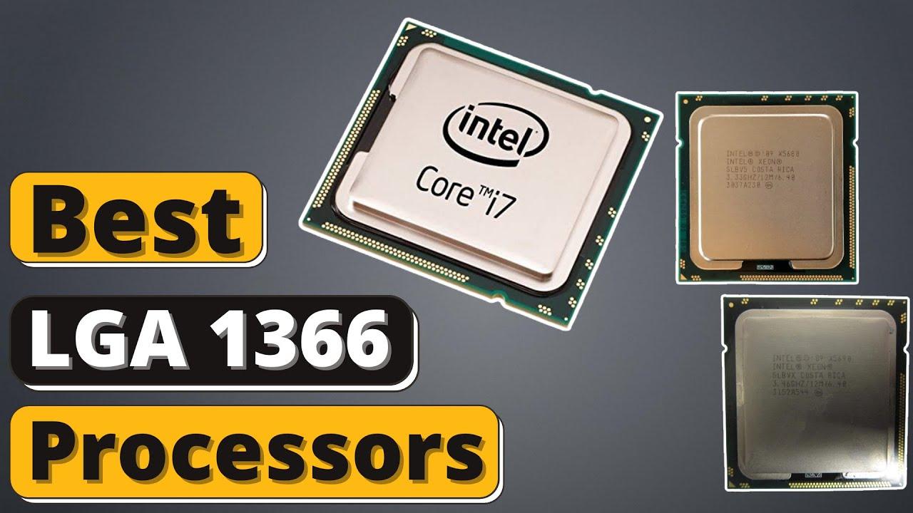 Download Best LGA 1366 CPU - Top 5 Best Core Processors of 2021