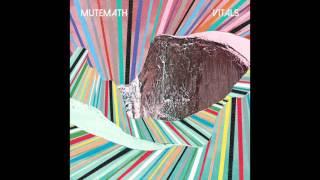 "MUTEMATH - ""Fine After All"" (Vitals Bonus Track) (Official Audio )"