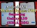 New Method 2019 FRP Bypass On Samsung Galaxy A10 (SM-A105G/DS) V9.0 Without PC