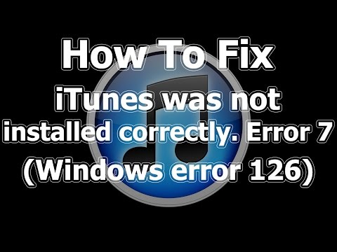 How To Fix iTunes Error 7 Windows Error 126 100% Working