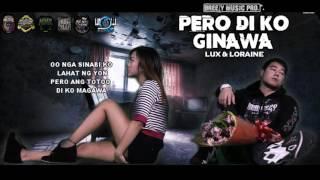 Lux & Loraine - Pero Di Ko Ginawa ( Breezy Music Pro ) ( Beatsbyfoenineth 2015 )