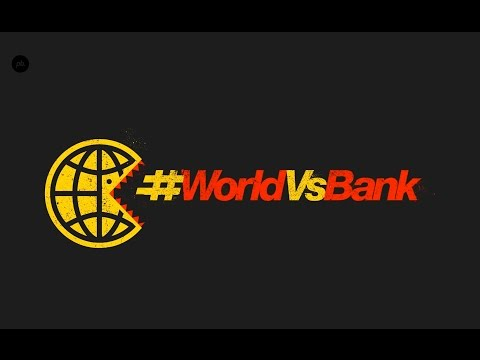 #WorldVsBank: The World vs. the World Bank (w/ Alnoor Ladha)