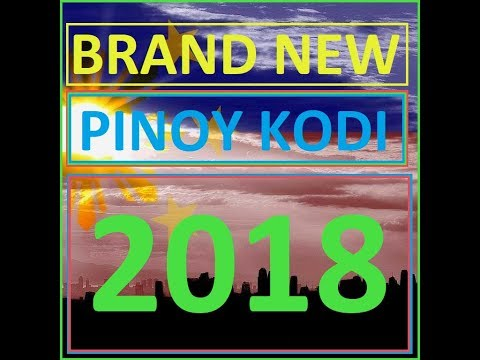 BRAND NEW Pinoy Add-on's Kodi 2018 (Best Ever)