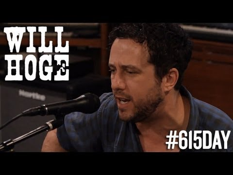 Will Hoge - Even If It Breaks Your Heart - 615 Day Session
