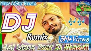 Aaj Mere Yaar Ki Shaadi Sumit Goswami🕺8D Hard Electro Bass DJ Mix Song Remix By Anil Meena Bhorki