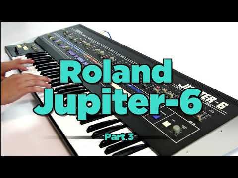 Roland Jupiter-6 Vintage Analog Synthesizer (Part 3)