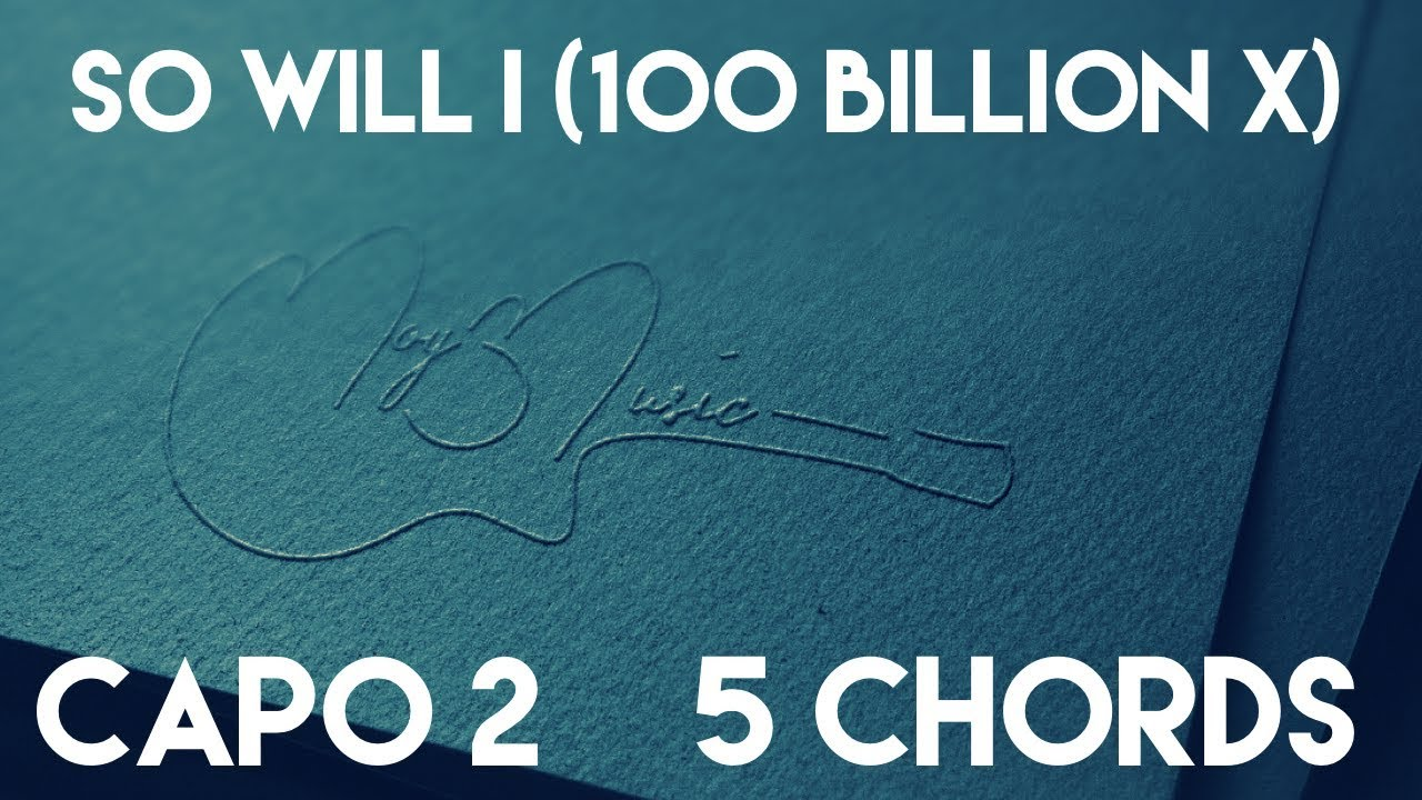 How to play so will i 100 billion x by hillsong united capo 2 how to play so will i 100 billion x by hillsong united capo 2 5 chords guitar lesson hexwebz Image collections