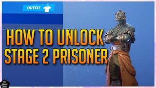 FORTNITE: HOW TO UNLOCK STAGE 2 PRISONER EDIT STYLES!