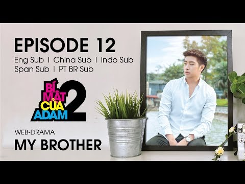 Web-drama Đam Mỹ | MY BROTHER - EP12 | EngSub | ChinaSub | IndoSub | SpanSub | PTSub | OFFICIAL HD