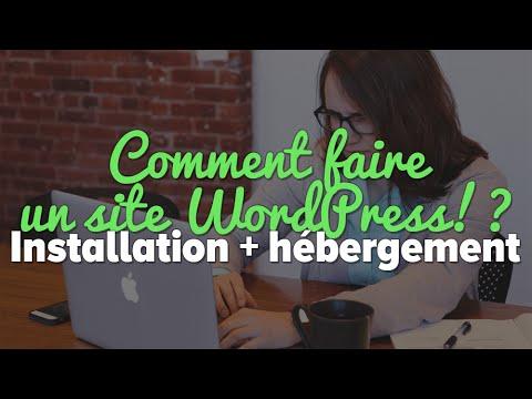 Comment faire un site Wordpress, de l'hébergement à l'installation!