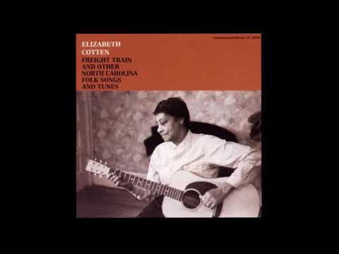 Elizabeth Cotten - Freight Train And Other North Carolina Folk Songs And Tunes (1958)