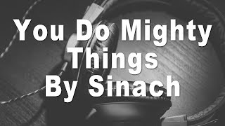 Sinach | You Do Mighty Things Instrumental Music & Lyrics