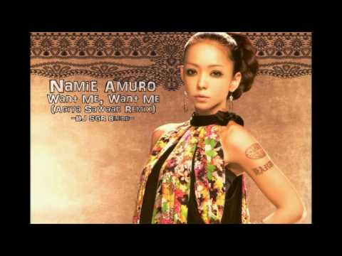 【再UP】Namie Amuro - Want Me, Want Me (Agiya Sawaad Remix) - DJ SGR Blend