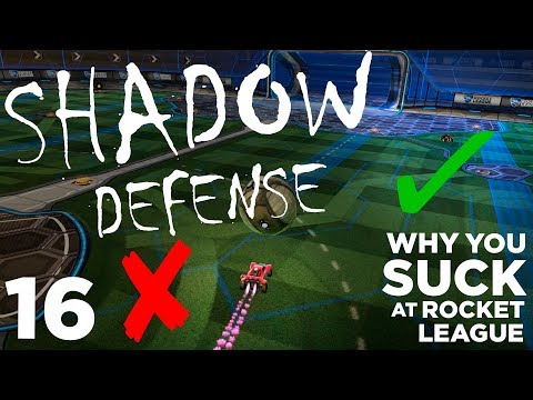 Why You Suck at Rocket League - Shadow Defense | Episode 16