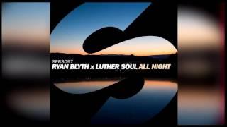 Скачать Ryan Blyth X Luther Soul All Night Extended Mix FREE DOWNLOAD