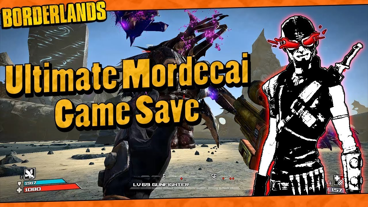 Borderlands | My Lvl 69 Ultimate Mordecai Game Save