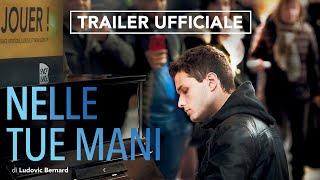 NELLE TUE MANI diLudovic Bernard - Trailer Ufficiale - Dal 27 dicembre al Cinema
