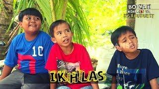 IKHLAS | BOCAH NGAPA(K) YA NGABUBURIT (24/05/19)