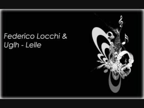 Federico Locchi & Uglh - Lelle