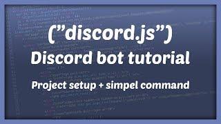 DISCORD BOT DEVELOPMENT || Project setup + simpel command | Tutorial #1
