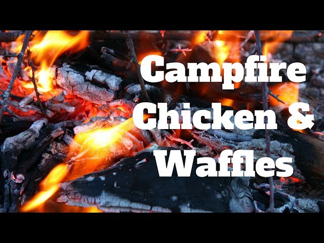 Chicken and Waffles over an Open Fire