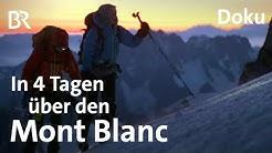 """""""Traversée Royale"""": Mont Blanc -Überschreitung in vier Tagen   Bergauf-Bergab   Doku   Berge   BR"""