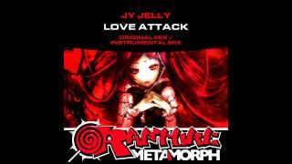 JY Jelly - Love Attack (Original Mix) [Metamorph Rapture]