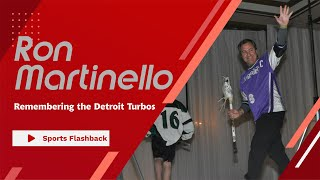 Martinello remembers the Detroit Turbos