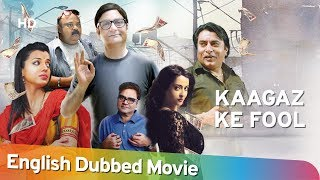 Kaagaz Ke Fools [2015] - HD Full Movie English Dubbed - Vinay Pathak - Mugdha Godse - Raima Sen