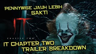 Pennywise Jauh Lebih Serem Dan Sakti | IT Chapter Two Trailer Breakdown