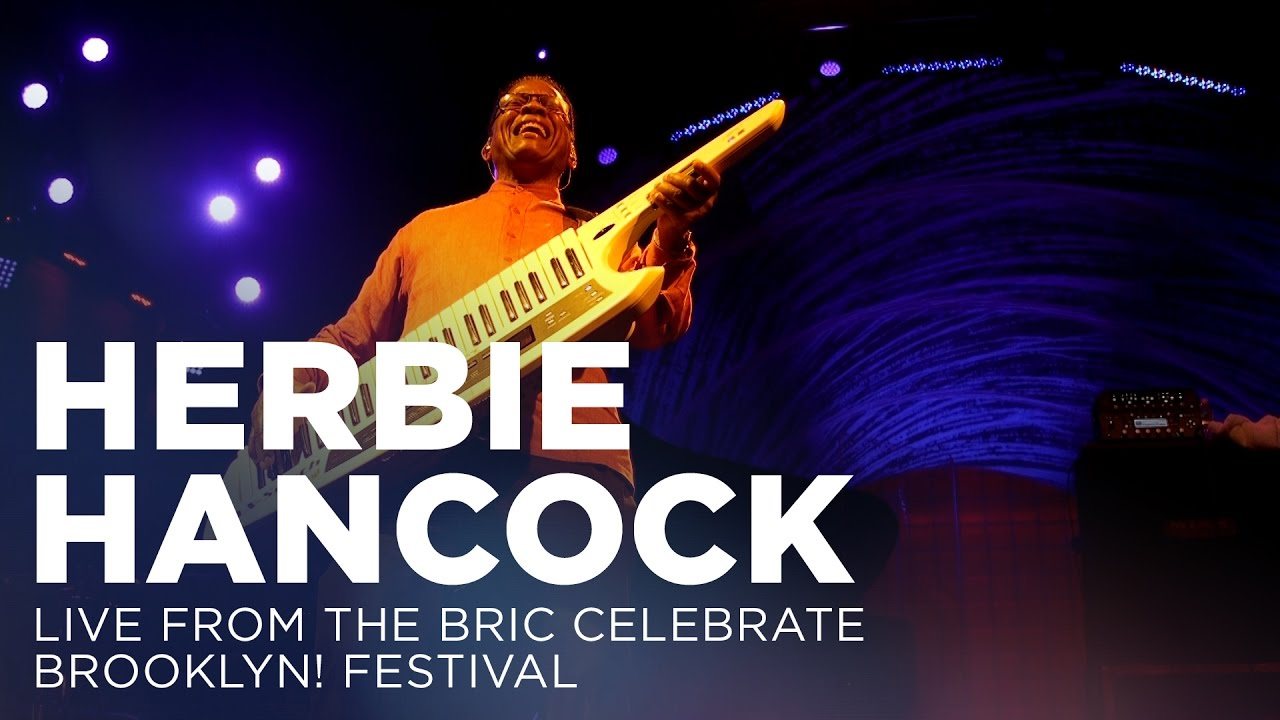 Herbie Hancock | Live from The BRIC  Brooklyn! Festival 2016 - 2017