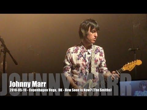 Johnny Marr - How Soon is Now? - 2018-05-19 - Copenhagen Vega, DK