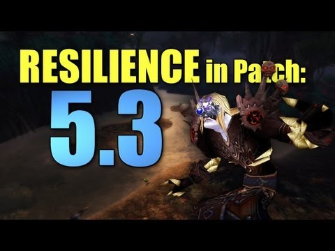 WoW | Patch 5.3 Resilience & Stats [Cobrak]