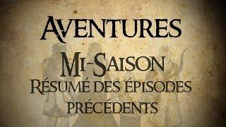 AVENTURES - MI SAISON 2 - RÉSUMÉ ÉPISODES PRÉCEDENTS