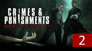 Прохождение игры Шерлок Холмс Преступления&Наказания  Часть 2